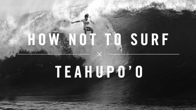How NOT To Surf Teahupo'o