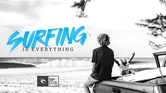 Rip Curl – Surfing is Everything